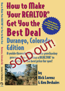 How to Make Your Realtor Get You the Best Deal: Durango, CO Edition
